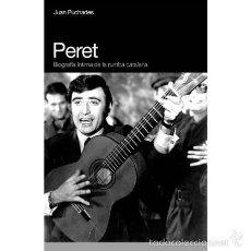 Libros: PERET. BIOGRAFÍA ÍNTIMA DE LA RUMBA CATALANA, DE JUAN PUCHADES. Lote 143360233