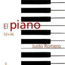 Libros: MÚSICA. EL PIANO. 52 + 36 - JUSTO ROMERO. Lote 71142529