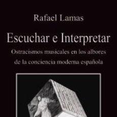Libros: MÚSICA. ESCUCHAR E INTERPRETAR - RAFAEL LAMAS. Lote 71143353