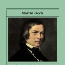 Libros: MÚSICA. ROBERT SCHUMANN - MARTIN GECK. Lote 71143597