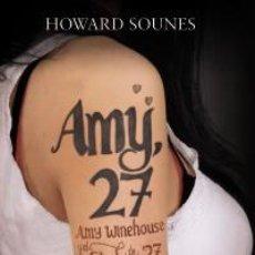 Libros: MÚSICA. AMY, 27 - HOWARD SOUNES. Lote 71144505