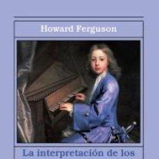 Libros: MÚSICA. LA INTERPRETACIÓN DE LOS INSTRUMENTOS DE TECLADO - HOWARD FERGUSON. Lote 71145505