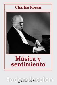 MÚSICA Y SENTIMIENTO - CHARLES ROSEN (Libros Nuevos - Bellas Artes, ocio y coleccionismo - Música)
