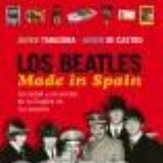 Libros: MÚSICA. LOS BEATLES MADE IN SPAIN - JAVIER TARAZONA/JAVIER DE CASTRO (CARTONÉ). Lote 71654751