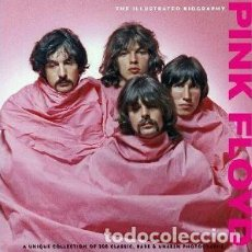 Libros: PINK FLOYD THE ILLUSTRATED BIOGRAPHY. Lote 97801435