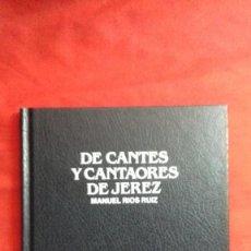 Libros: LIBRO MANUEL RÍOS RUIZ. DE CANTES Y CANTAORES DE JEREZ. MADRID, 1987. FIRMADO CON DEDICATORIA. Lote 101575855