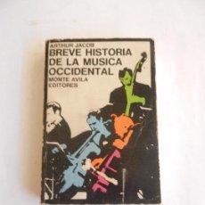 Libros: BREVE HISTORIA DE LA MUSICA OCCIDENTAL ARTHUR JACOB ED. MONTE AVILA 1979. SIN ILUSTRAR. . Lote 103539575