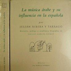 Libros: RIBERA Y TARRAGÓ, JULIÁN. LA MÚSICA ÁRABE Y SU INFLUENCIA EN LA MÚSICA ESPAÑOLA. [1927]. 2000. . Lote 111096235