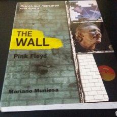 Libros: PINK FLOYD- THE WALL- DISCOS QUE MARCARON UNA EPOCA- MARIANO MUNIESA.CUARENTENA EDICIONES.. Lote 112534542