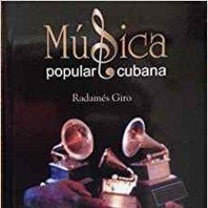 Libros: LIBRO: MÚSICA POPULAR CUBANA DE RADAMÉS GIRO. Lote 120003751