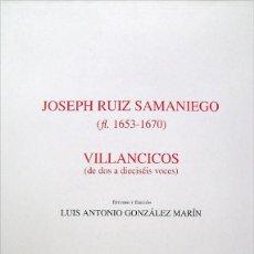 Libros: RUIZ SAMANIEGO, JOSÉ. VILLANCICOS (DE DOS A DIECISEIS VOCES). 2001.. Lote 123316043
