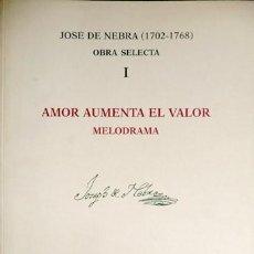 Libros: NEBRA, JOSÉ DE. AMOR AUMENTA EL VALOR. MELODRAMA. PRIMER ACTO. 1996.. Lote 123320195
