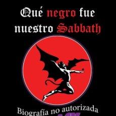 Libros: QUÉ NEGRO FUE NUESTRO SABBATH. BIOGRAFÍA NO AUTORIZADA DE BLACK SABBATH. Lote 126287127