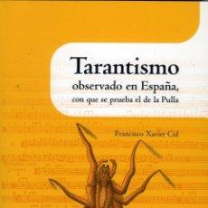 Libros: CID, FRANCISCO XAVIER, TARANTISMO OBSERVADO EN ESPAÑA, CON QUE SE PRUEBA EL DE LA PULLA. . Lote 138827634