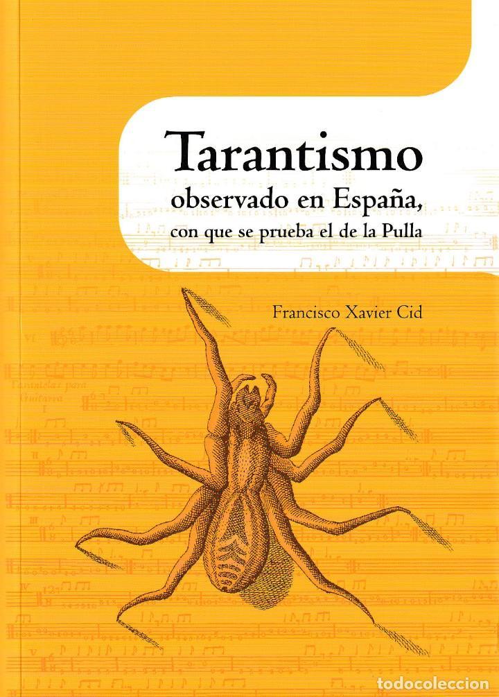 TARANTISMO OBSERVADO EN ESPAÑA CON EL QUE SE PRUEBA EL DE LA PULLA (CID, F.J.) I.F.C. 2018 (Libros Nuevos - Bellas Artes, ocio y coleccionismo - Música)