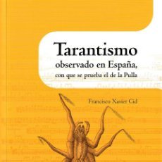 Libros: TARANTISMO OBSERVADO EN ESPAÑA CON EL QUE SE PRUEBA EL DE LA PULLA (CID, F.J.) I.F.C. 2018. Lote 139593794
