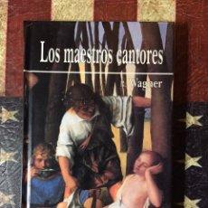Libros: LOS MAESTROS CANTORES. Lote 144014662