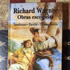 Libros: RICHARD WAGNER OBRAS ESCOGIDAS. Lote 144015170