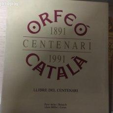 Libros: OREFEO CATALA CENTENARI 1891-1991. Lote 151710894