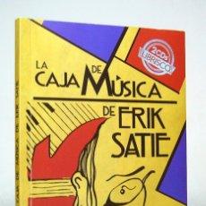 Libros: LA CAJA DE MÚSICA DE ERIK SATIE (2018) DE PACO ESPÍNOLA, ED. ALLANAMIENTO DE MIRADA. CONTIENE 2 CD.. Lote 165621010