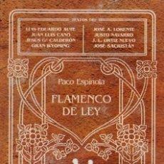 Libros: FLAMENCO DE LEY (EDICIÓN 2007), DE PACO ESPÍNOLA. EDITORIAL UNIVERSIDAD DE GRANADA. CONTIENE UN CD.. Lote 159295762