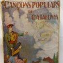 Libros: STQ.CANÇOS POPULARS DE CATALUNYA.EDT, BARCELONA.BRUMART TU LIBRERIA.. Lote 159957938