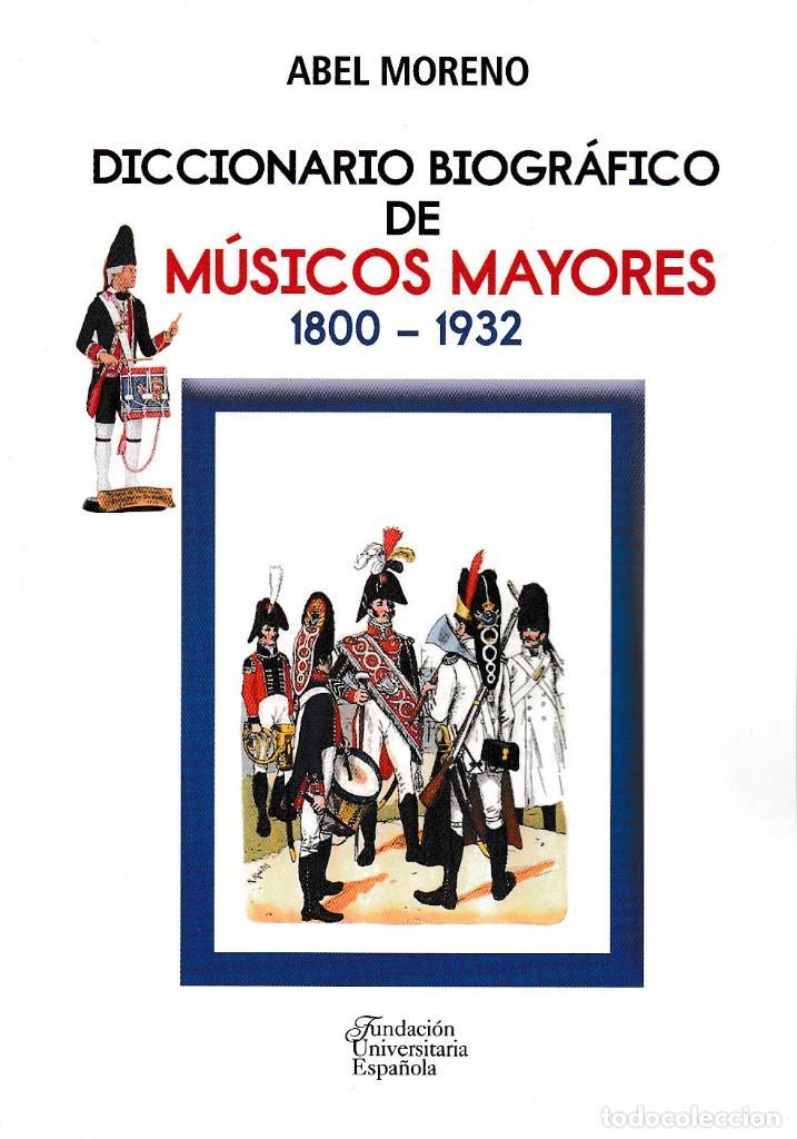 DICCIONARIO BIOGRÁFICO DE MÚSICOS MAYORES 1800-1932 (ABEL MORENO) F.U.E. 2019 (Libros Nuevos - Bellas Artes, ocio y coleccionismo - Música)