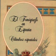 Libros: MARIANO GÓMEZ MONTEJANO, EL FONÓGRAFO EN ESPAÑA, MADRID, 2005. NO HA CIRCULADO EN COMERCIO. Lote 172319523
