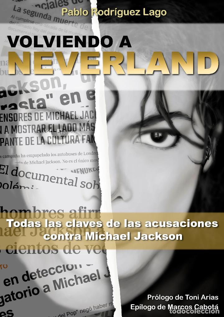 VOLVIENDO A NEVERLAND: TODAS LAS CLAVES DE LAS ACUSACIONES HACIA MICHAEL JACKSON (Libros Nuevos - Bellas Artes, ocio y coleccionismo - Música)