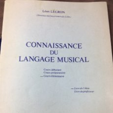 Libros: CONNAISSANCE DU LANGAGE MUSICAL - LEON LEGRON - GERARD BILLAUDOT - EDITEUR. Lote 181459021