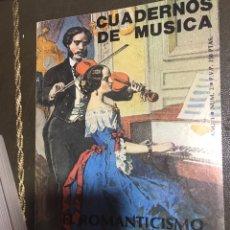 Libros: CUADERNOS DE MÚSICA. EL ROMANTICISMO MUSICAL ESPAÑOL.. Lote 182116533