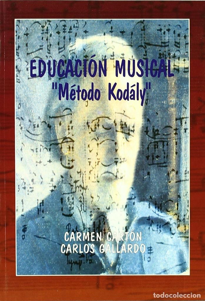 EDUCACIÓN MUSICAL. MÉTODO KODALY (C. CARTÓN / C. GALLARDO) CASTILLA 2001 (Libros Nuevos - Bellas Artes, ocio y coleccionismo - Música)