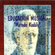 Libros: EDUCACIÓN MUSICAL. MÉTODO KODALY (C. CARTÓN / C. GALLARDO) CASTILLA 2001. Lote 182367751
