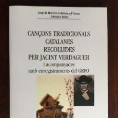 Libros: CANÇONS TRADICIONALS CATALANES RECOLLIDES PER JACINT VERDAGUER, AMB CD DEL GRUP FOLKLORIC GRFO. Lote 182614246