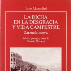 Libros: LA DICHA EN LA DESGRACIA Y VIDA CAMPESTRE . ZARZUELA NUEVA (JUAN MARCOLINI) EUNSA 2004. Lote 185926168