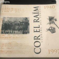 Libros: LIBRO DEL COR EL RAIM LLORENÇ DEL PENEDES TARRAGONA 1940-1997. . Lote 190477120