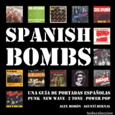 Libros: SPANISH BOMBS -UNA GUÍA VISUAL DE PORTADAS ESPAÑOLAS -1976-1984 PUNK NEW WAVE 2TONE POWER POP. Lote 226635370