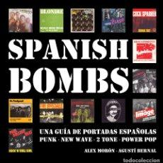 Livros: SPANISH BOMBS -UNA GUÍA VISUAL DE PORTADAS ESPAÑOLAS -1976-1984 PUNK NEW WAVE 2TONE POWER POP. Lote 194745842