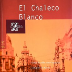 Libros: EL CHALECO BLANCO / LA GRAN VÍA. Lote 195624325
