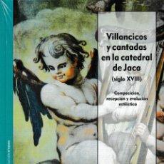 Libros: VILLANCICOS Y CANTADAS EN LA CATEDRAL DE JACA S. XVIII (SARA ESCUER) I.F.C. 2020. Lote 195974796