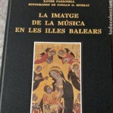Libros: LA IMATGE DE LA MÚSICA EN LES ILLES BALEARS. Lote 200351781
