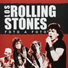 Libros: LOS ROLLING STONES FOTO A FOTO * TAPAS DURAS +350 FOTOS TEXTO ESPAÑOL * PRECINTADO!!. Lote 201114515