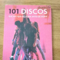 Libros: 101 DISCOS QUE HAY QUE ESCUCHAR ANTES DE MORIR. Lote 202077420