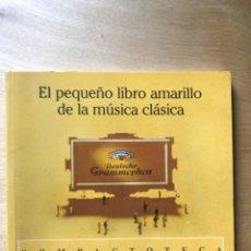 Libros: EL PEQUEÑO LIBRO AMARILLO DE LA MÚSICA CLÁSICA. DEUTSCHE GRAMMOPHON. LIBRO DE BOLSILLO. Lote 202250198