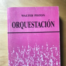 Libros: ORQUESTACIÓN - WALTER PISTON - REAL MUSICAL. Lote 202251033