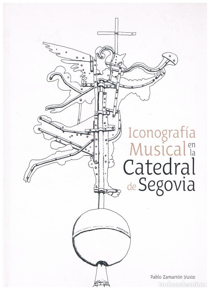 ICONOGRAFÍA MUSICAL EN LA CATEDRAL DE SEGOVIA. PABLO ZAMARRÓN (Libros Nuevos - Bellas Artes, ocio y coleccionismo - Música)