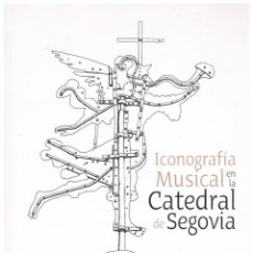 Libros: ICONOGRAFÍA MUSICAL EN LA CATEDRAL DE SEGOVIA. PABLO ZAMARRÓN. Lote 203197586