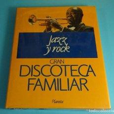 Libros: JAZZ Y ROCK. TOMO 3 DE GRAN DISCOTECA FAMILIAR. PLANETA. Lote 204183050