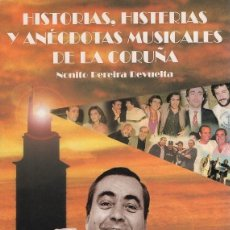 Libros: HISTORIAS, HISTERIAS Y ANECDOTAS MUSICALES DE LA CORUÑA.NONITO PEREIRA REVUELTA.PUBLICACIONES ARENAS. Lote 205796977