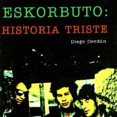 Libros: LIBRO ESKORBTUTO HISTORIA TRISTE DIEGO CERDAN. Lote 206227672